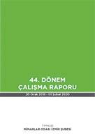 MİMARLAR ODASI İZMİR ŞUBESİ 44. DÖNEM ÇALIŞMA RAPORU