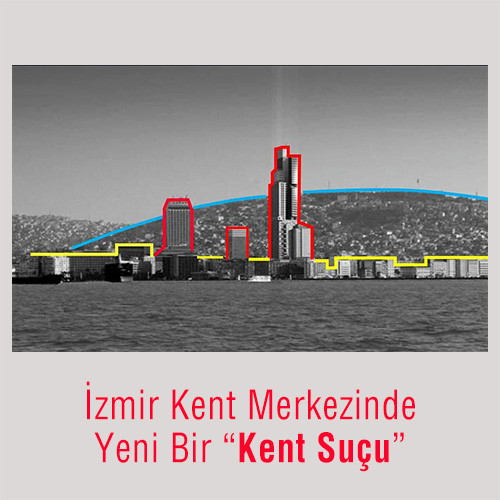 """TMMOB İzmir İl Koordinasyon Kurulu'ndan """"Gökdelen"""" Açıklaması"""