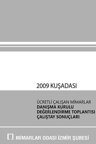 2009 Ücretli Çalışan Mimarlar Danışma Kurulu Değerlendirme Raporu
